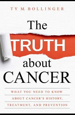 The Truth about Cancer: What You Need to Know