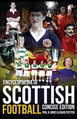 Encyclopaedia of Scottish Football: Concise Edition