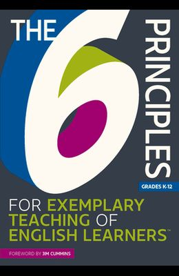 The 6 Principles for Exemplary Teaching of English Learners(r)
