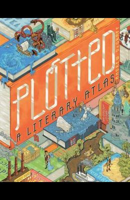 Plotted: A Literary Atlas