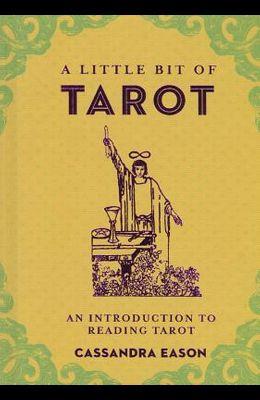 A Little Bit of Tarot, Volume 4: An Introduction to Reading Tarot