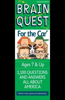 Brain Quest for the Car: 1,100 Questions and Answers All about America
