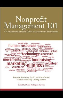Nonprofit Management 101: A Complete and Practical Guide for Leaders and Professionals