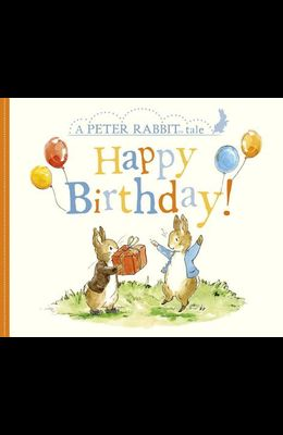 Happy Birthday!: A Peter Rabbit Tale
