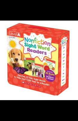 Nonfiction Sight Word Readers: Guided Reading Level a (Parent Pack): Teaches 25 Key Sight Words to Help Your Child Soar as a Reader!