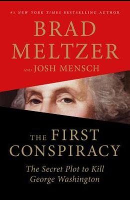 The First Conspiracy: The Secret Plot to Kill George Washington