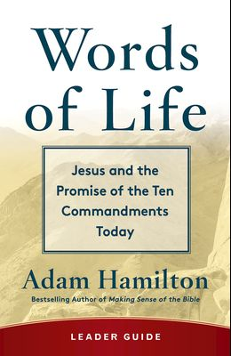 Words of Life Leader Guide: Jesus and the Promise of the Ten Commandments Today