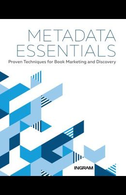 Metadata Essentials: Proven Techniques for Book Marketing and Discovery