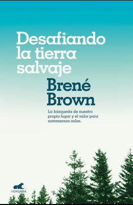 Desafiando La Tierra Salvaje / Braving the Wilderness