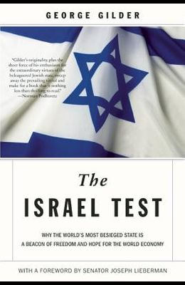 The Israel Test: Why the World's Most Besieged State Is a Beacon of Freedom and Hope for the World Economy