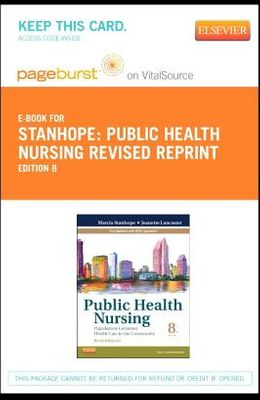 Public Health Nursing - Revised Reprint - Elsevier eBook on Vitalsource (Retail Access Card): Population-Centered Health Care in the Community