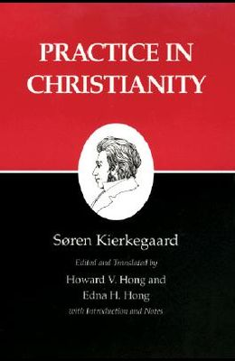 Kierkegaard's Writings, XX, Volume 20: Practice in Christianity