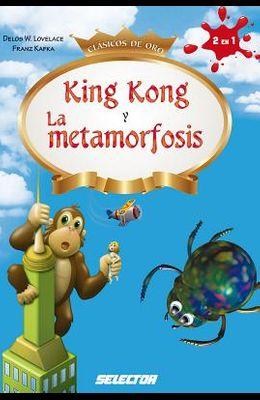 King Kong Y La Metamorfosis