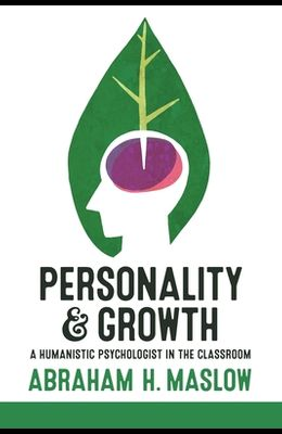 Personality and Growth: A Humanistic Psychologist in the Classroom