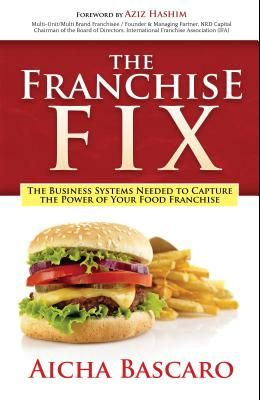 The Franchise Fix: The Business Systems Needed to Capture the Power of Your Food Franchise