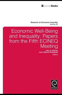 Economic Well-Being and Inequality: Papers from the Fifth Ecineq Meeting
