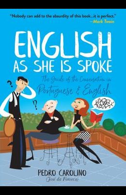 English as She Is Spoke: The Guide of the Conversation in Portuguese and English