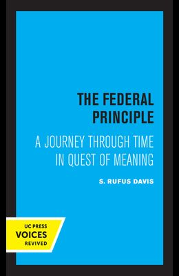 The Federal Principle: A Journey Through Time in Quest of Meaning