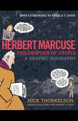 Herbert Marcuse, Philosopher of Utopia: A Graphic Biography