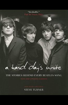 A Hard Day's Write, 3e: The Stories Behind Every Beatles Song