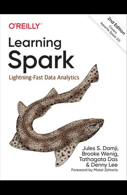 Learning Spark: Lightning-Fast Data Analytics