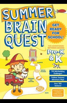Summer Brain Quest: For Adventures Between Grades Pre-K & K