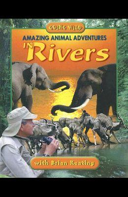 Amazing Animal Adventures in Rivers