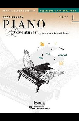 Accelerated Piano Adventures, Book 1, Technique & Artistry Book: For the Older Beginner