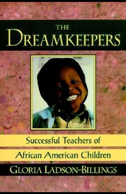 The Dreamkeepers: Successful Teachers of African American Children