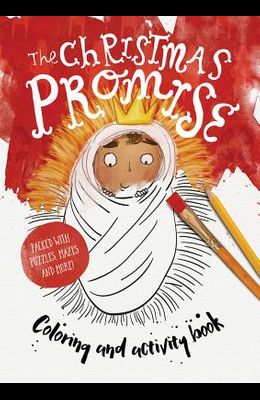 The Christmas Promise Colouring and Activity Book: Colouring, Puzzles, Mazes and More