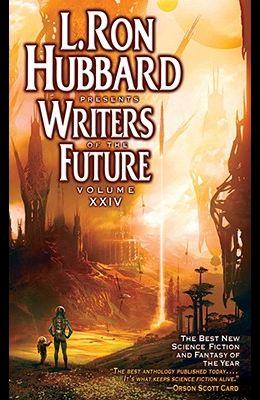 L. Ron Hubbard Presents Writers of the Future, Volume XXIV