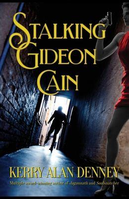 Stalking Gideon Cain