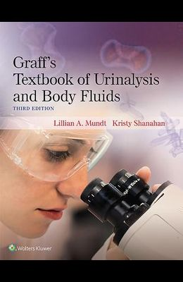 Graff's Textbook of Urinalysis and Body Fluids