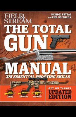 Total Gun Manual (Field & Stream), Volume 2: Updated and Expanded! 375 Essential Shooting Skills