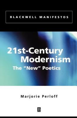 21st-Century Modernism: The new Poetics