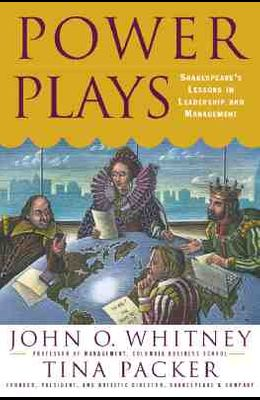 Power Plays: Shakespeare's Lessons in Leadership and Management
