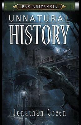 Unnatural History: Pax Britannia Series