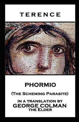 Terence - Phormio (The Scheming Parasite)