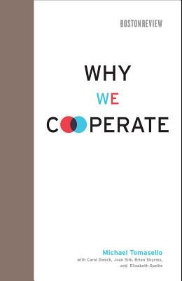 Why We Cooperate