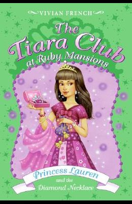 Princess Lauren and the Diamond Necklace (The Tiara Club at Ruby Mansions, No. 5)