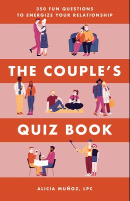 The Couple's Quiz Book: 350 Fun Questions to Energize Your Relationship