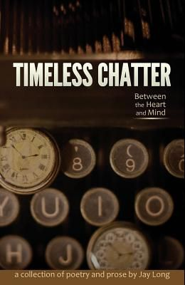 Timeless Chatter Between the Heart and Mind