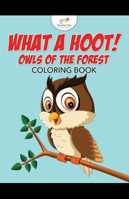 What a Hoot! Owls of the Forest Coloring Book