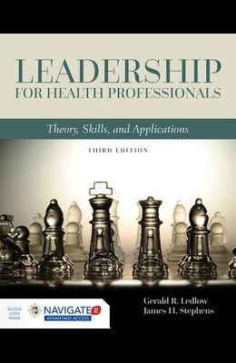 Leadership for Health Professionals: Theory, Skills, and Applications [With Access Code]