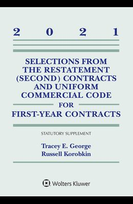 Selections from the Restatement (Second) Contracts and Uniform Commercial Code for First-Year Contracts: 2021 Statutory Supplement