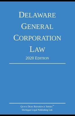 Delaware General Corporation Law; 2020 Edition