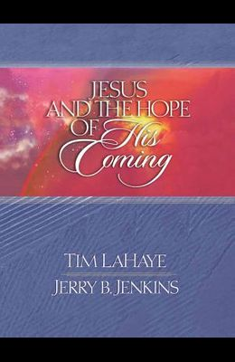 Jesus and the Hope of His Coming (Lahaye, Tim F.)