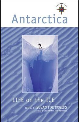 Antarctica: Life on the Ice