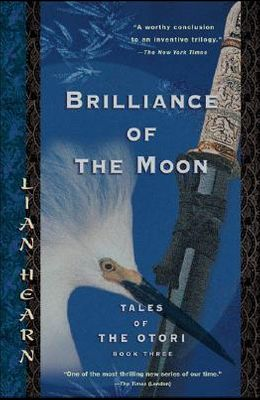 Brilliance of the Moon: Tales of the Otori, Book Three