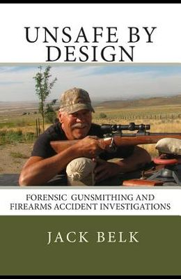unSafe by Design?: Forensic Firearms Investigations